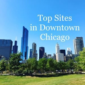 Top Sites of Downtown Chicago
