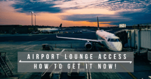 Airport Lounge Access–How To Get It Now!
