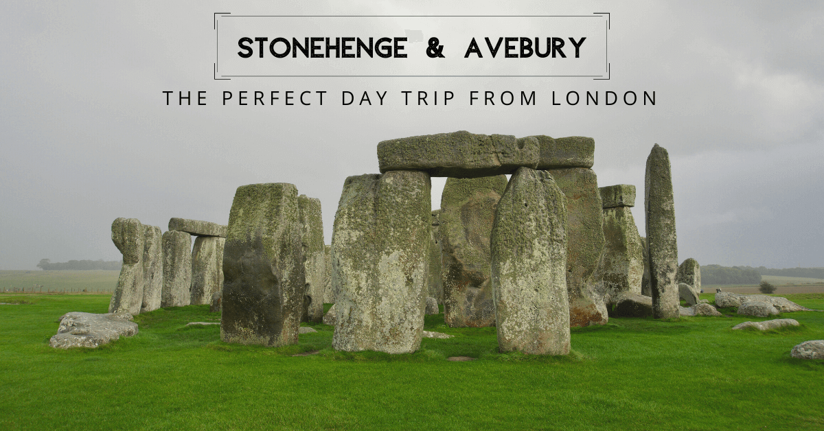 Stonehenge & Avebury–The Perfect Day Trip From London