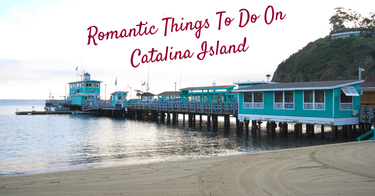 Romantic Things To Do On Catalina Island